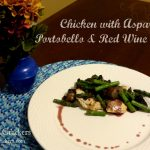 Chicken with Asparagus, Portobello & Red Wine Sauce