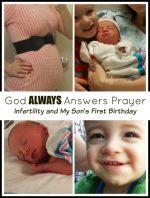 God ALWAYS Answers Prayer–Infertility and My Son's First Birthday