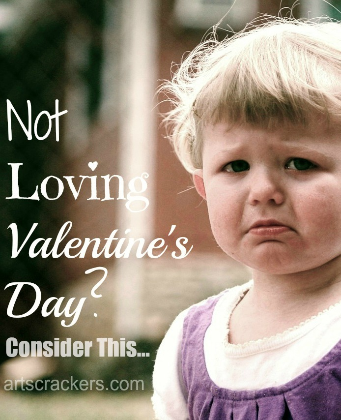 Not Loving Valentines Day Consider This