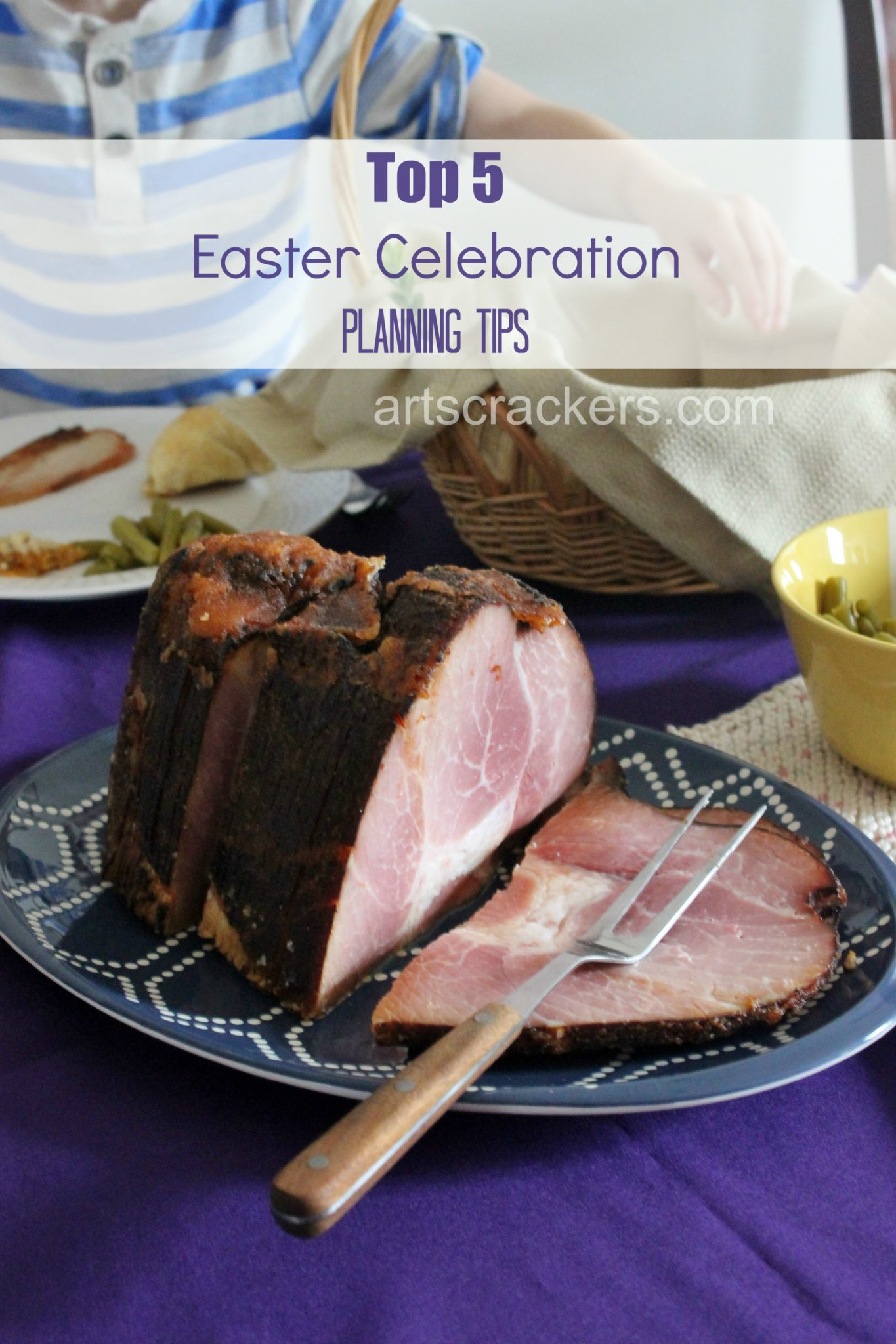 Top 5 Easter Planning Tips with HoneyBaked Ham. Click to read them.