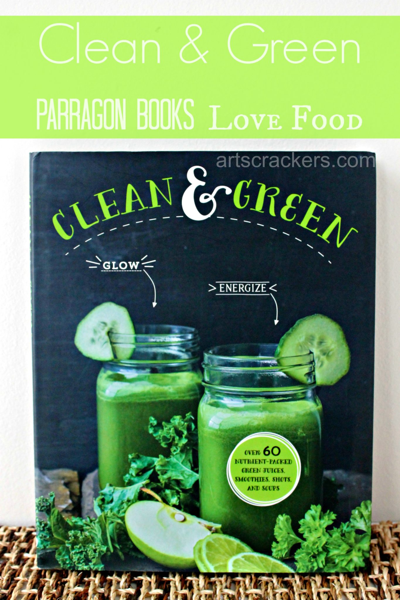 Clean and Green Recipe Book Parragon Books. Click the picture to read the review.