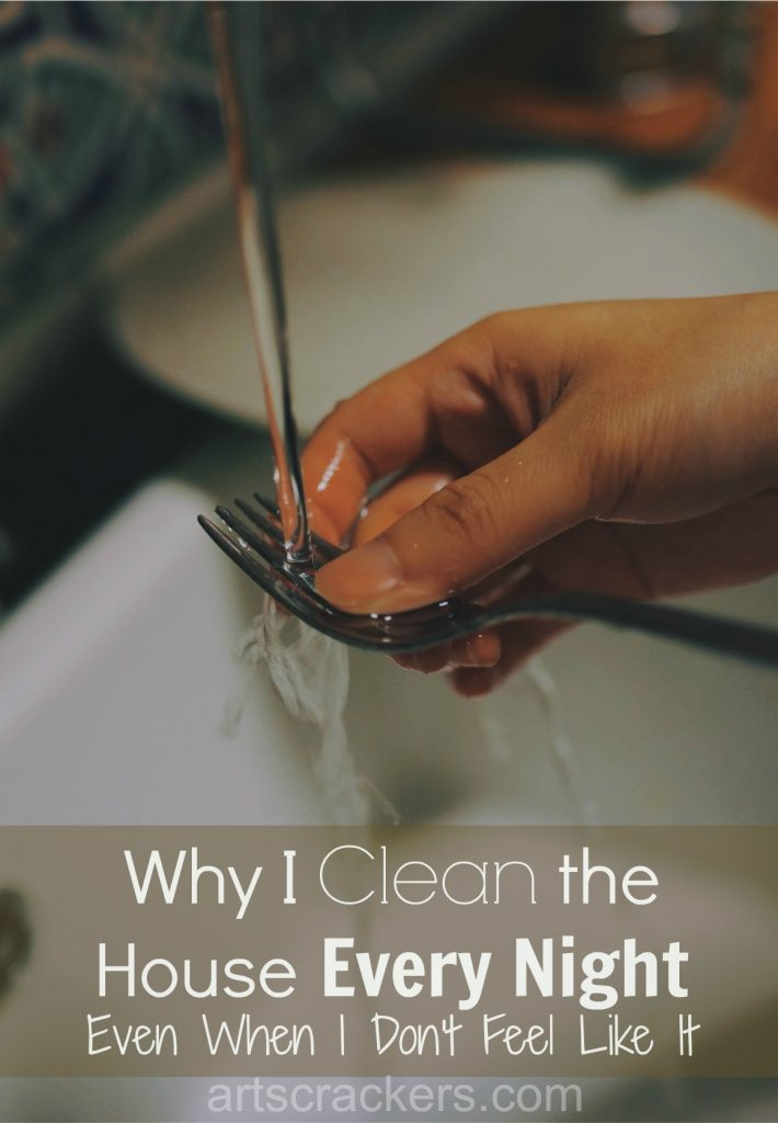 Why I Clean the House Every Night, Even When I Don't Feel Like It. Click the picture to read more.