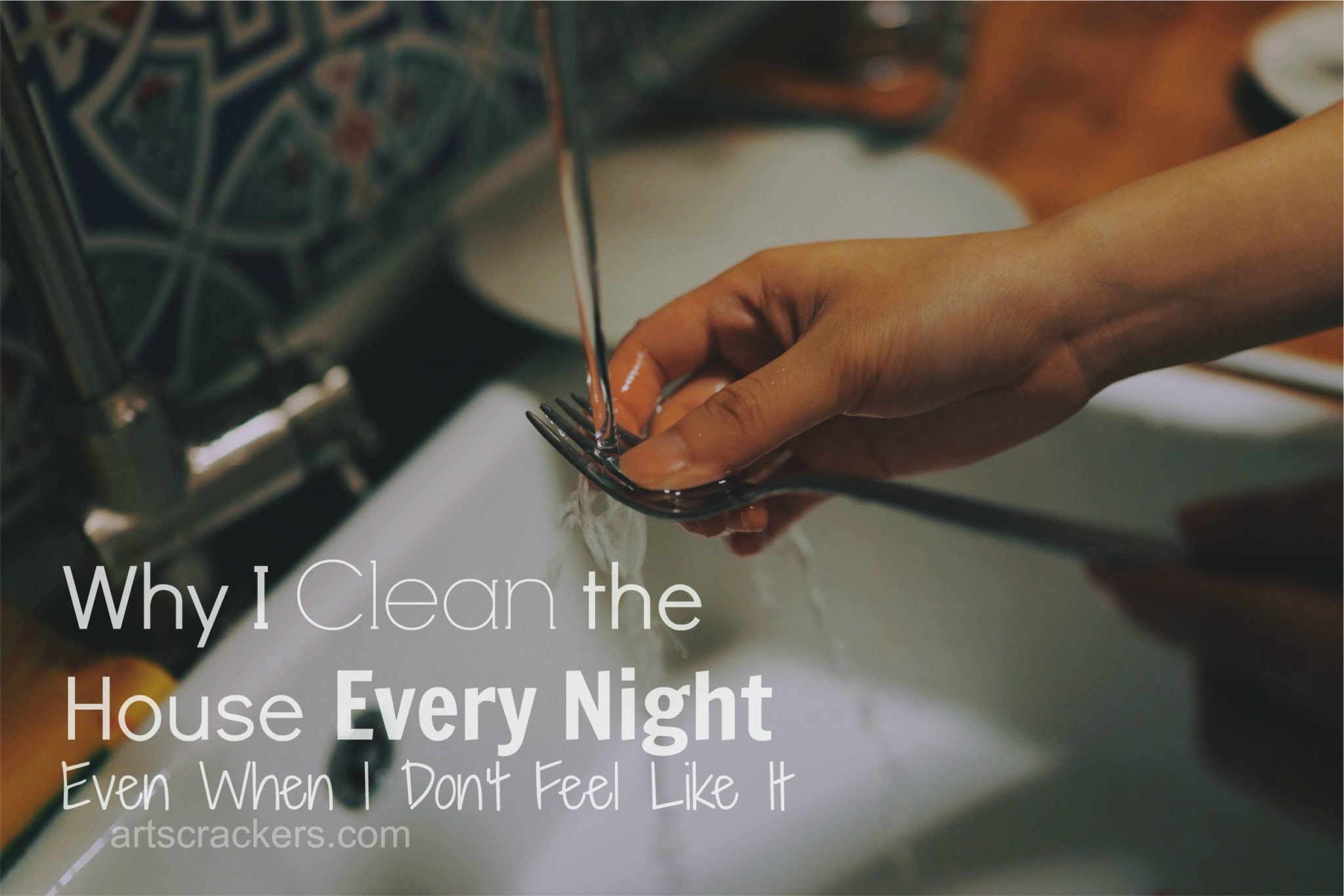 Why I Clean the House Every Night. Click the picture to read more.