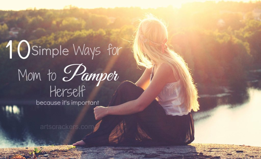 10 Simple Ways for Mom to Pamper Herself