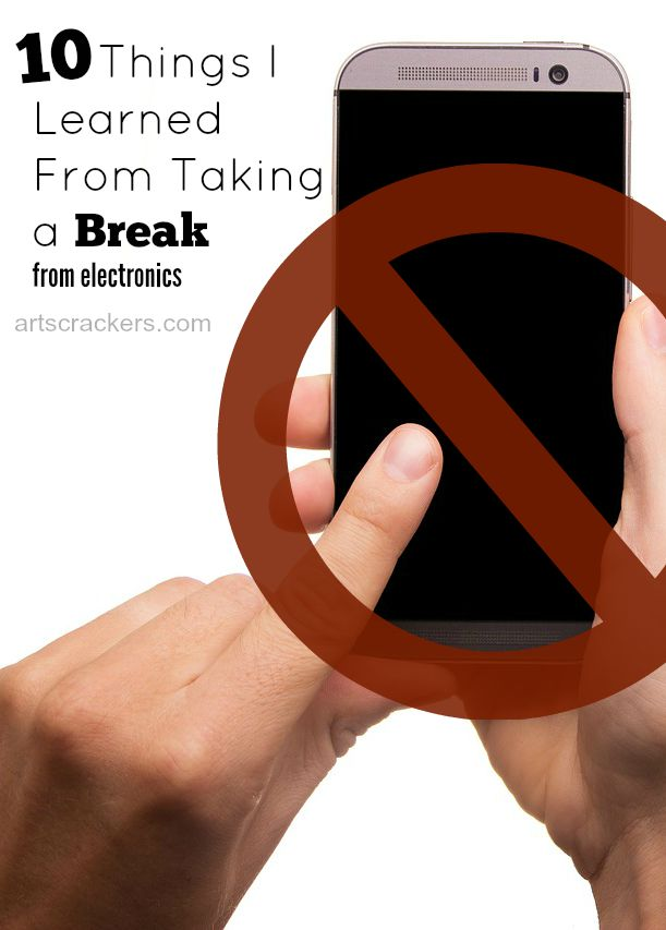 10 Things I Learned From Taking a Break from Electronics