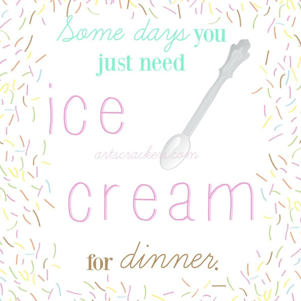 Ice Cream for Dinner Meme Artscrackers.com