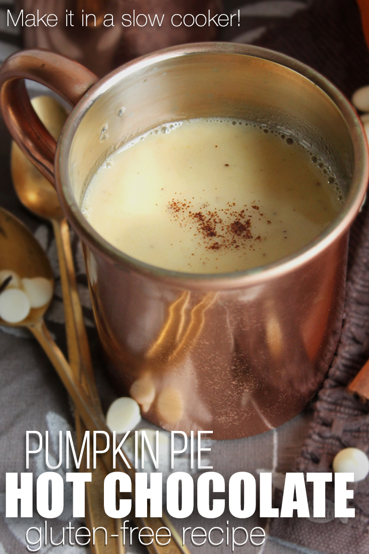 This delicious twist on a classic hot chocolate will be a new fall favorite—it's a gluten-free Pumpkin Pie Hot Chocolate! Gluten-free recipes | Gluten-free drinks | Crock pot hot chocolate | Slow cooker hot chocolate | white chocolate hot chocolate | warm beverages | Thanksgiving beverage recipes #glutenfree #thanksgiving #beverages #slowcooker #recipe